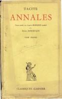 Tacite, Annales Texte Traduit Par Henri Bornecque (Classiques Garnier, 440 Pages) - 18 Ans Et Plus