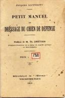 PETIT  MANUEL  DE  DRESSAGE  DU  CHIEN  DE  DEFENSE  - 1911 - Tiere