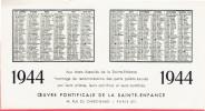 PETIT CALENDRIER 3 VOLETS 1944 OEUVRE PONTIFICALE DE LA SAINTE ENFANCE 44 RUE DU CHERCHE MIDI PARIS 6 - Calendriers