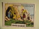 Chromos & Images Café - Cafés GILBERT - HABITATION TROGLODYTE - Série XV Numéro 1 - Scène De La Préhistoire - Tè & Caffè