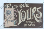 Cpa Militaria :  Plus Que ... Jours Demain Matin (quille) (rose Collée Sur Carte) - Andere