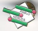 Pin´s Pablo Neruda - Pin's & Anstecknadeln