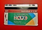 EXPO 2015 MILANO EVENT - BIGLIETTO TICKET METREBUS ROMA - SPECIAL EDITION  USED - Europa