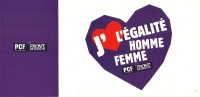 CARTE PETITION J'AIME L'EGALITE HOMME FEMME  EMISE PAR LE PCF  ET  FRONT DE GAUCHE EDIT. CART'COM - Politieke Partijen & Verkiezingen