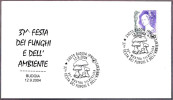 37ª FIESTA MICOLOGICA - 37th Mycological Fest. Budoia, Pordenone, 2004 - Champignons