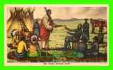 INDIENS - NATIVE AMERICANS - RED CLOUD MAKING PEACE - PAINTING BY ANDREW STANDING SOLDIER IN 1949 - - Indiens De L'Amerique Du Nord