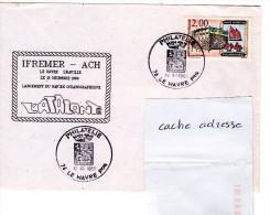 Navire Océanographique L'ATALANTE Lancement Au Havre Obl. Le Havre 12/12/89 - Marcophilie (Lettres)