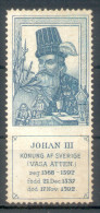 JOHAN III KONUNG AF SVERIGE VASA ATTEN  REG. 1568-1592  LABEL CINDERELLA RARISIME  - VIGNETTE 1900s - Erinnofilie
