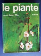 M#0L4 Lorus E Margery Milne LE PIANTE Garzanti Ed.1972/BOTANICA - Giardinaggio