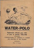 REGLEMENT OFFICIEL DE WATER POLO DE 1941 FEDERATION FRANCAISE DE NATATION - Livres, BD, Revues