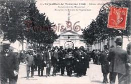 (31) Toulouse - Exposition 1908 - Inaugurations De L'Exposition - Reception Du Ministre De L'Agriculture - 2 SCANS - Toulouse