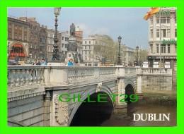 DUBLIN, IRELAND - O'CONNEL BRIDGE & STREET - REAL IRELAND DESIGN LTD - - Dublin