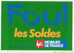 """MOBILIER DE FRANCE . """" FOU ! LES SOLDES """" . CARTE PUBLICITAIRE . MEUBLE BERTRAND VILLENEUVE-SUR-LOT - Réf. N°12190 - - Commercio"""