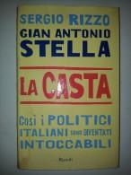 M#0L28  Sergio Rizzo Gian Antonio Stella LA CASTA Rizzoli Ed.2007/POLITICA - Libri, Riviste, Fumetti