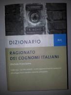 M#0L56 Michele Francipane DIZIONARIO RAGIONATO DEI COGNOMI ITALIANI Bur Rizzoli Ed.2006 - Dizionari