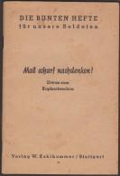 Allemagne 1941. Livret Pour Les Militaires, Die Bunten Hefte Für Unsere Soldaten 41. Mas Scharf Nachdenken ! - Livres, BD, Revues