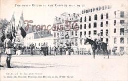 (31) Toulouse - Retour Du XVIIéme Corps - 1919 - Le Salut Générale Passaga - Soldats Militaires Militaria - 2 SCANS - Toulouse