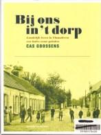 Bij Ons In't Dorp --- Landelijk Leven In Vlaanderen Een Halve Eeuw Geleden . Gaat Over Itegem ( Heist-op-den-Berg) - Historia
