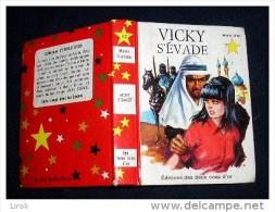 Etoile d' Or. S�rie Rouge. 43.  KINCADE Wynn :  Vicky s'�vade. cv et ill G. BERTELLO. (1966)