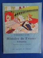 Guillemain Et Le Ster  - Histoire De France Enfantine - Illustré Par R. Micheau-Vernez - éd. De L´école -vers 1950 - Histoire