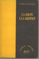SERIE NOIRE  N° 152 - EO 1953 - STEWART -  LA SOUPE A LA GRIMACE - Série Noire