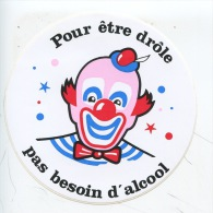Pour être Drôle Pas Besoin D'alcool (pub Autocollant 10 Cm) Clown Cirque - Salute