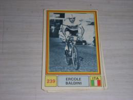 CYCLISME CARTE PANINI 239 SPRINT 71 ERCOLE BALDINI ITALIE IGNIS - Ciclismo