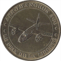 2004 MDP103 ARROMANCHES LES BAINS 1 - Le Prix De La Liberté / MONNAIE DE PARIS - Monnaie De Paris