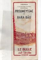 24 - LE BUGUE SUR VEZERE - PROUMEYSSAC ET BARA -BAU - DORDOGNE-MONTIGNAC-LASCAUX-SARLAT-LES EYZIES-LIMEUIL-BEYNAC-DOMME - Dépliants Touristiques