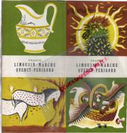 LIMOUSIN-MARCHE-QUERCY-PERIGORD-87-19-23-24-46-LES EYZIES-AUBUSSON-PORCELAINE-LIMOGES-GUERET-PERIGUEUX-BRIVE-TULLE- - Dépliants Touristiques