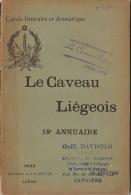 Littérature Wallonne 1893 Cercle Littéraire Et Dramatique Le Caveau Liégeois 18èm Annuaire Liège - Livres, BD, Revues