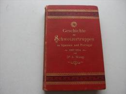 Geschichte Der Schweizertruppen Im Kriege Napoleons (1807-1814) , Erstausgabe , 1892 ,  RAR , EA , Biel !!! - 1914-18