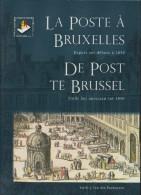 LA POSTE A BRUXELLES - DE POST TE BRUSSEL Par E. Van Den Panhuysen 2010 180pp Cartonné En Couleur TTB - Filatelia E Storia Postale