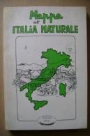 PCU/30 MAPPA DELL´ITALIA NATURALE Editrice Terranuova II^ Ed.1984/Agricoltori/erboristerie/MEDICINA NATURALE - Gesundheit