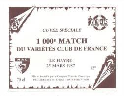 Etiquette Cuvée Spéciale - 1000 èm Match Du Variétés Club De France  Le Havre 25/03/87 - Thème Foot - Soccer