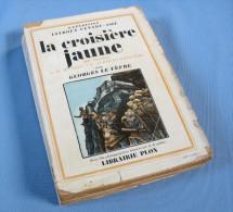 La Croisière Jaune -  IIIè Mission / Georges Le Fèvre / Édition De 1949 - Bücher, Zeitschriften, Comics
