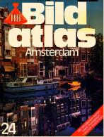 HB Bild-Atlas Bildband  Nr. 24 / 1980 : Amsterdam  -  Durch Eine Weltstadt Zu Fuss Und Per Boot - Reise & Fun