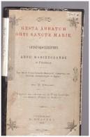 Gesta Abbatum Orti Sancte Marie Dedenkschrrriiiiften Abdij Mariengaarde In Friesland  Aemilius Wille Wybrands  1879 - Oud