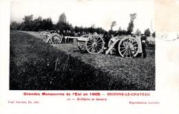 BRIENNE LE CHATEAU : Artillerie En Batterie Lors Des Grandes Manoeuvres De L'Est En 1905 - Autres Communes