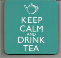 KEEP CALM AND DRINK TEA !   (solide, Poids 35 Gr)  état Neuf . - Beer Mats