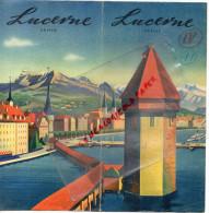 SUISSE - DEPLIANT TOURISTIQUE LUCERNE-ANNEES 40- HOTELS ET CURIOSITES- LAC DES QUATRE CANTONS - Dépliants Touristiques