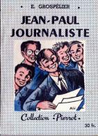 Jean-Paul journaliste. E. Grosp�lier.