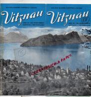 SUISSE - DEPLIANT TOURISTIQUE VITZNAU - LAC DES 4 CANTONS- 1946- IMPRIMERIE J.BUCHER  LUCERNE -PHOTOS BURGI - Dépliants Touristiques