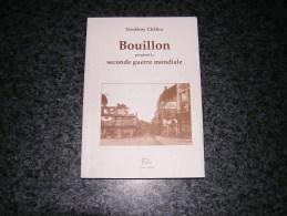 BOUILLON PENDANT LA SECONDE GUERRE MONDIALE Chalon Régionalisme Armée Secrète Offensive Ardennes Degrelle E Résistance - Belgique