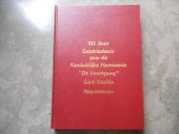 Luxe Boek (22 X 30 Cm , 321 Blz) Neeroeteren 125 Jaar Geschiedenis Van De Koninklijke Harmonie De Voortgang Sint-Cecilia - Antiguos