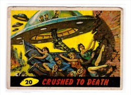 1962 TOPPS USA BUBBLES INC. ORIGINAL MARS ATTACKS CARD # 20 CRUSHED TO DEATH - Kaufmanns- Und Zigarettenbilder