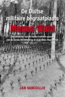 De Duitse Militaire Begraafplaats Menen Wald Jan Vancoillie NIEUW BOEK - Guerre 1914-18
