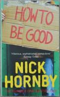 How To Be Good (Nick Hornby, Penguin Books) - Novelas