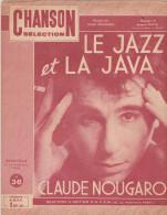 (GB1) Le Jazz Et La Java , CLAUDE NOUGARO , Musique : JACQUES DATIN - Partitions Musicales Anciennes