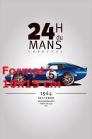 Reproduction D'une Photographie D'une Affiche 24 Heures Du Mans Carrture 1964 Restomod - Reproductions